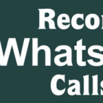 Top Best WhatsApp Call Recorder To Record WhatsApp Call On iPhone And Android
